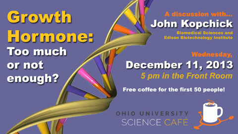 Science Café: Growth Hormone: Too Much or Not Enough? Dec. 11
