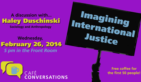 Café Conversations: Imagining International Justice, Feb. 26
