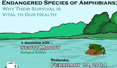 Science Café: Endangered Species of Amphibians: Why Their Survival is Vital to Our Health, Feb. 19