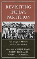 Cover of Professor Singh's co-edited volume, Revisiting India's Partition: New Essays on Memory, Culture, and Politics