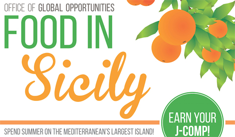 Office of Global Opportunities Food in Sicily. Spend sumemr on the Mediterranean's largest island! Earn Your J-Comp!