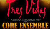 Marietta College is hosted Tres Vidas, a chamber music theatre work.