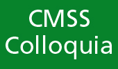 CMSS Colloquia