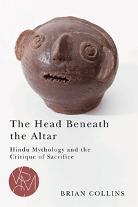 The Head Beneath the Altar by Brian Collins