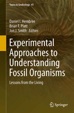 Experimental Approaches to Understanding Fossil Organisms by Daniel Hembree