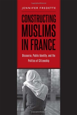 Constructing Muslims in France bookcover