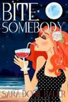 The cover of Sara Dobie Bauer's novel, Bite Somebody