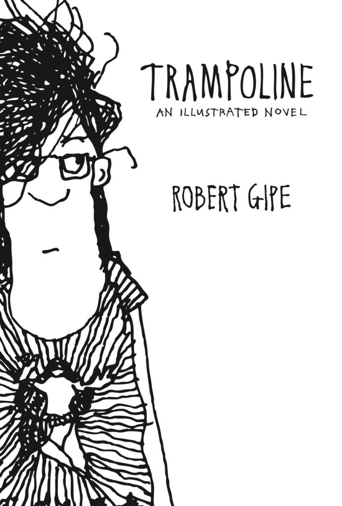 Cover of Robert Gibe's book, Trampoline: An Illustrated Novel.