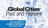 OHIO Hosts Global Cities, Past and Present Symposium, July 26-28