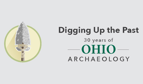 banner with arrowhead iamge: Digging up the past: 30 years of OHIO archaeology