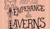 Spirits of the Little Cities: Temperance & Taverns, Oct. 16