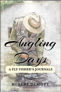 Angling Days book cover. A fly fisher's journal by Robert DeMott, with fisherman illustration