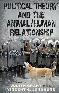 Political Theory and the Animal Human Relationship: book cover showing dog barking at riot police.