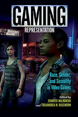Gaming Representation book cover, subtitled Race, Gender and Sexuality in Video Games