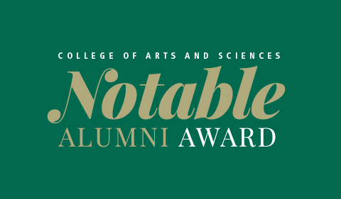 Graphic for College of Arts & Sciences Notable Alumni Award