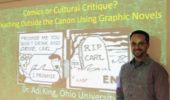 "Dr. Adi King ""Comics or Cultural Critique? Teaching Outside the Canon Using Graphic Novels."""