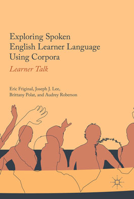 The recently published book co-authored by Dr. Joseph Lee, Exploring Spoken English Learner Language Using Corpora: Learner Talk. This photo is a book cover.