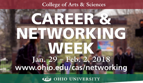 College of Arts & Sciences Career & Networking Week, JAn. 29-FEb. 2, 2018. www.ohio.edu/cas/networking
