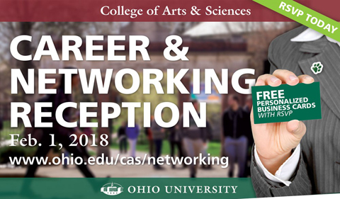 College of Arts & Sciences Career & Networking Week Feb. 1, 2018, www.ohio.edu/cas/networking. RSVP today. Free personalized business cards with RSVP.