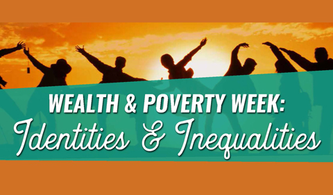 Wealth & Poverty Week: Identies & Inequalities graphic, with people arms extended in silouette