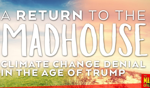 Slide with warm colors, text: A Return to teh Madhouse: Climate Change Denial in the Age of Trump