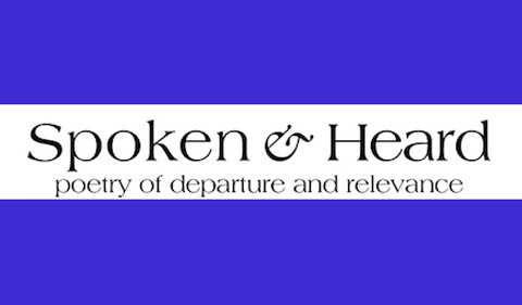 """Blue and white banner with words """"Spoken & Heard: Poems of Departure and Relevance"""""""