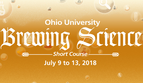 Ohio Univerisity Brewing Science Short Course, July 9 to 13, 2018