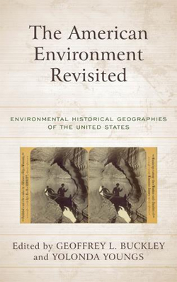 The American Environment Revisited book cover, Environmental Historical Geographies of the United States