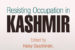 Duschinski Co-Edits 'Resisting Occupation in Kashmir'