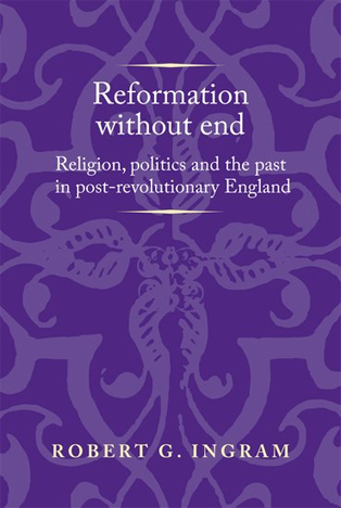 "Book cover for ""Reformation without End: Religion, Politics and the Past in Post-Revolutionary England"""