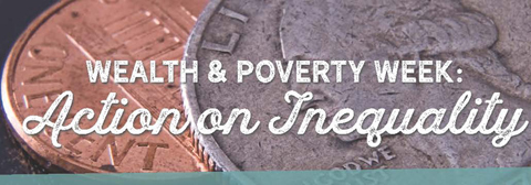 Wealth and Poverty Week: Action on Inequality, with graphic in background showing two coins.