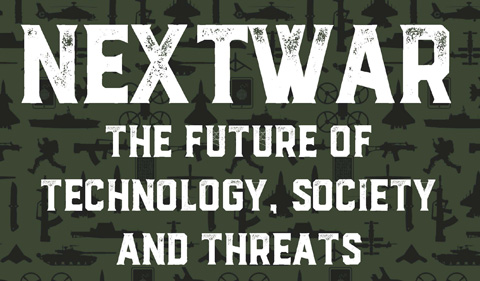 Graphic for Next War: the future of technology, society and threats