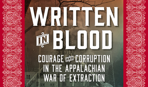 close up of book cover Written in Blood Courage and Corruption in the Appalachian War of Extraction