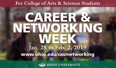 Career & Networking Week for College of Arts & Sciences students, Jan. 29 to Feb. 2, 2019, www.ohio.edu/cas/networking