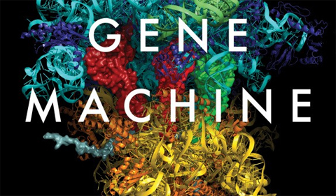 Colorful book cover for Gene Machine: The Race to Decipher the Secrets of the Ribosome