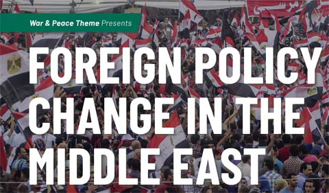 War and Peace theme presents Foreign Policy Change in the Middle East