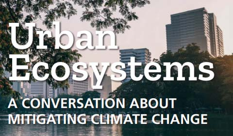Urban Ecosystems: A conversation about mitigating climate change