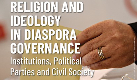 Religion and Ideology in Diaspora Governance:  Institutions, Political Parties and Civil Society