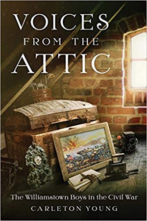 Voices From the Attic: The Williamstown Boys in the Civil War, book cover