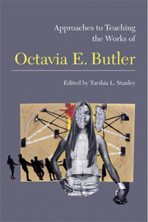 Approaches to Teaching the Works of Octavia E. Butler book cover