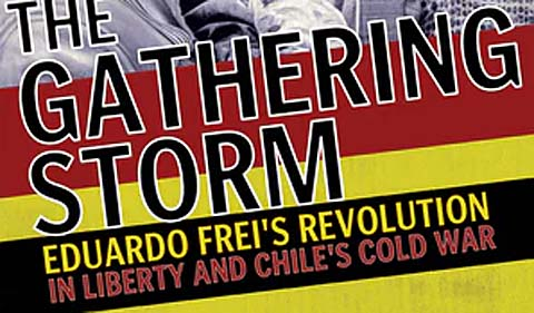 book cover for The Gathering STorm: Eduardo Frei's Revolution in Liberty and Chile's Cold War