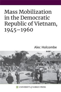 Book cover for Mass Mobilization in the Democratic Republic of Vietnam, 1945-1960