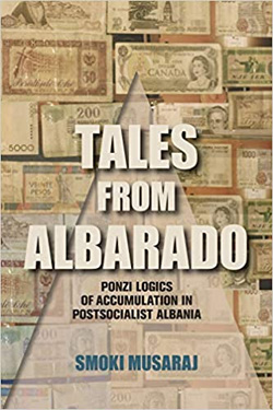 Book cover for Tales from Albarado: Pyramid Schemes and Ponzi Logic of Accumulation in Postsocialist Albania
