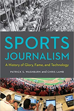 book cover for Sports Journalism: A History of Glory, Fame, and Technology